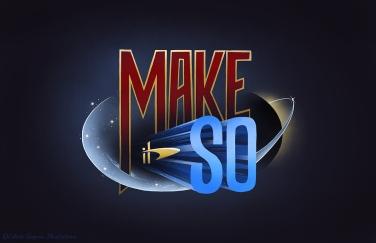 Make it So - Star Trek